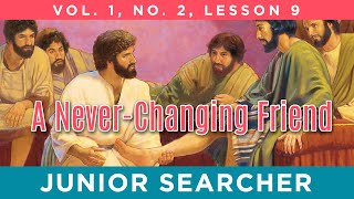 A Never-Changing Friend | Lesson 9 - Junior Searcher Vol. 1 No. 2