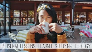 5 PERSONAL LESSONS I LEARNED FROM STUDYING THEOLOGY