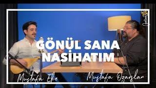 Gönül Sana Nasihatım - Mustafa Eke & Mustafa Özarslan Resimi