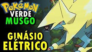 Pokémon Verde Musgo (Detonado - Parte 65) - Ginásio Elétrico!