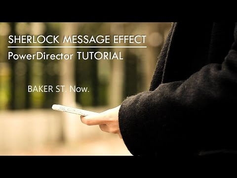 Create Sherlock-like text message effects with PowerDirector