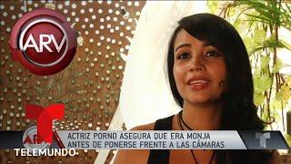 Dejó los hábitos para ser actriz porno | Al Rojo Vivo | Telemundo
