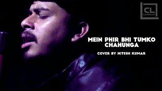 Main Phir Bhi Tumko Chahunga (Full VDO)| Half Girlfriend| Arijit Singh| Cover by Nitesh Kumar|