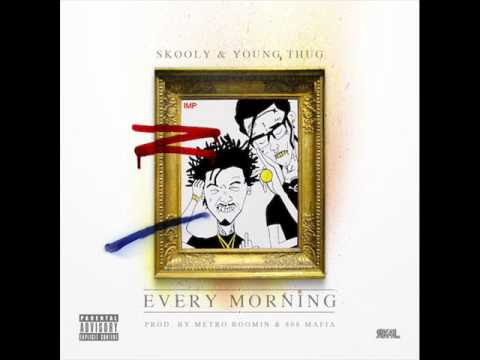 Young Thug - Every Morning ft Skooly New  June