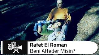 Rafet EL ROMAN - Beni Affeder Misin?