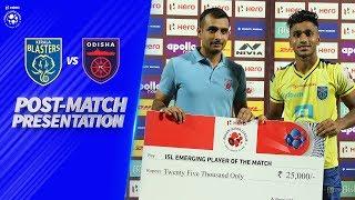 Post-Match Presentation - Kerala Blasters FC vs Odisha FC | Hero ISL 2019-20