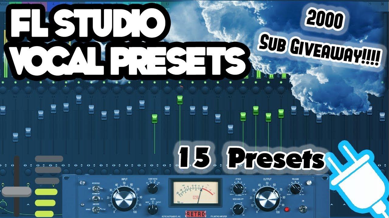 Free FL Studio Vocal Presets (2K Sub Special)