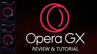 Opera GX Browser - Is It Any Good?