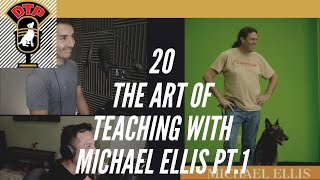 Ep.20 The art of teaching with Michael Ellis Pt.1 - DTP