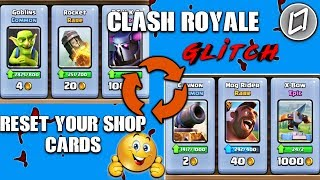 Biggest Glitch/Bug In Clash Royale 2017 | Reset Your Shop Cards In Clash Royale| 100% Working!