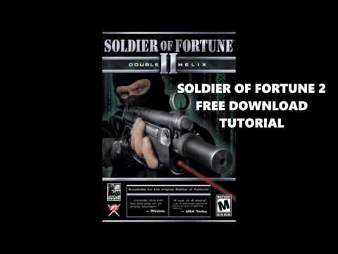 SOLDIER OF FORTUNE 2 - free download tutorial with links [2017 WORKS!]