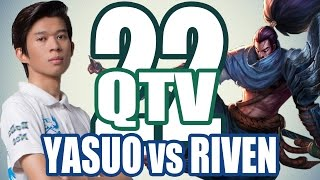 Stream QTV - YASUO vs RIVEN - PreSeason 6 #22 (23/11)