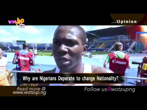 Why are Nigerians Desperate to Change Nationality PT 2