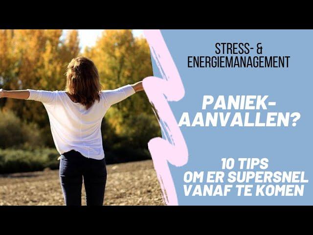 Last van PANIEKAANVALLEN? ONTDEK HIER 10 TIPS OM  SUPERSNEL PANIEKVRIJ TE ZIJN!
