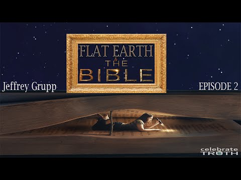 Flat Earth & The Bible #2 - Robbie Davidson w/ Jeffrey Grupp
