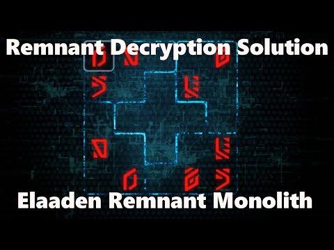 Remnant Decryption Solution for Elaaden Monolithde YouTube · Haute définition · Durée:  50 secondes · vues 216 fois · Ajouté le 07.04.2017 · Ajouté par Paranoia's Dungeon