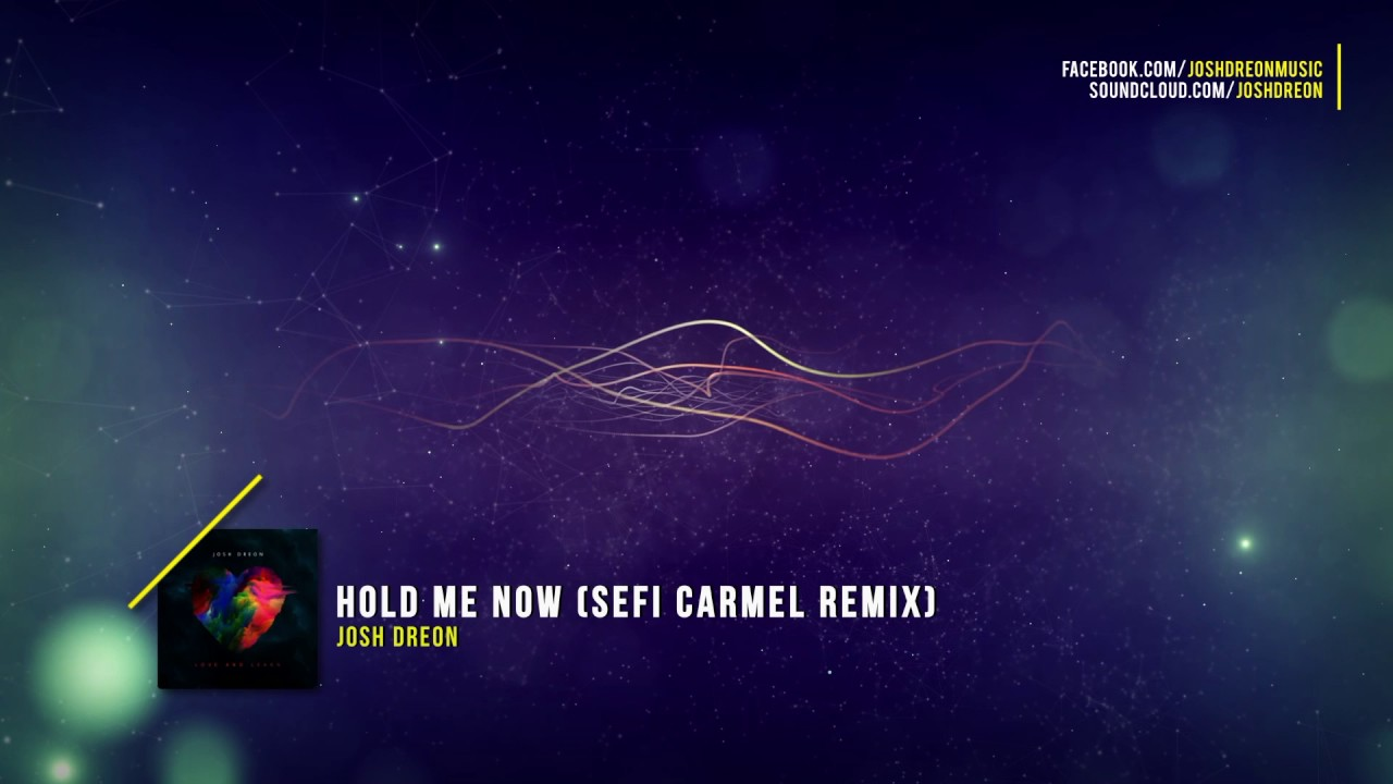 Josh Dreon - Hold Me Now (Sefi Carmel Remix)