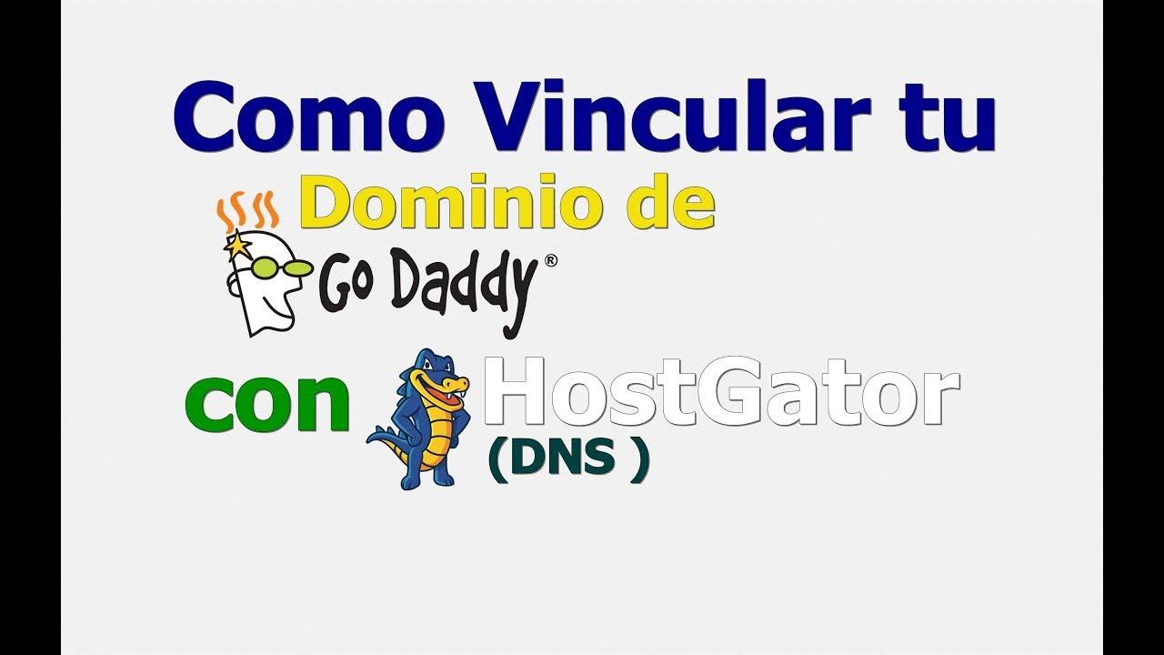 COMO VINCULAR TU DOMINIO DE GODADDY CON HOSTING DE HOSTGATOR - DNS