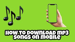 How To Download MP3 Songs On MobileAndroid