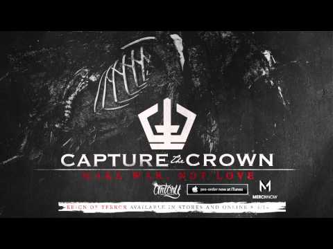 Capture the Crown - Make War, Not Love