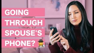 Is it Okay to Go Through Your Spouse's Phone?