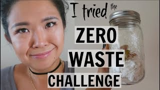 I TRIED THE ZERO WASTE CHALLENGE (part 1)