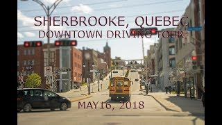 Sherbrooke, Quebec: Downtown Driving Tour (May 16, 2018)