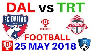 DAL vs TRT Dream 11 Football 25 May 2018 dal vs trt dream 11 football today probable 11 playing 11