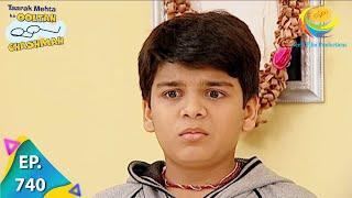 Taarak Mehta Ka Ooltah Chashmah - Episode 740 - Full Episode