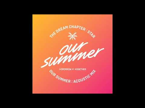 TXT Our Summer (Acoustic Mix) Release #투모로우바이투게더 #TOMORROW_X_TOGETHER