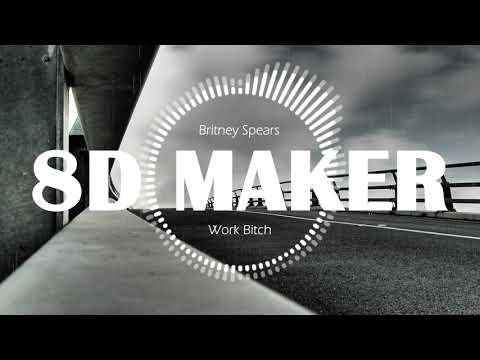 Britney Spears - Work Bitch [8D TUNES / USE HEADPHONES] 🎧