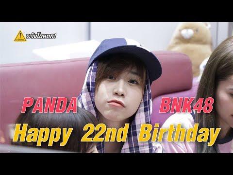 Happy 22nd Panda's Birthday💕🎂 | Panda BNK48 #ระวังโดนตก !