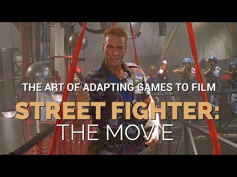 Street Fighter: The Movie - The Art of Adapting Videogames to Cinema