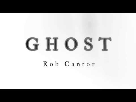 GHOST  Rob Cantor  ONLY