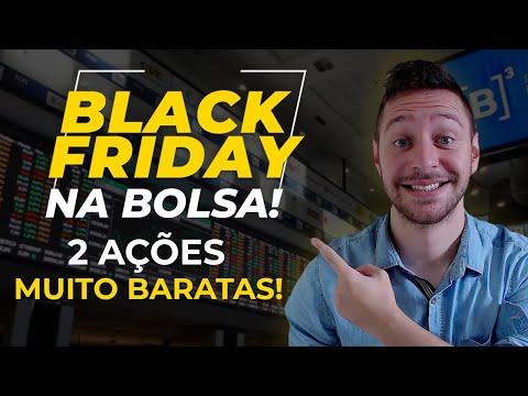AÇÕES BARATAS! 2 AÇÕES em BLACK FRIDAY da Bolsa de Valores!