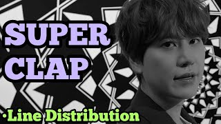 SUPER JUNIOR - SUPER CLAP (Line Distribution)