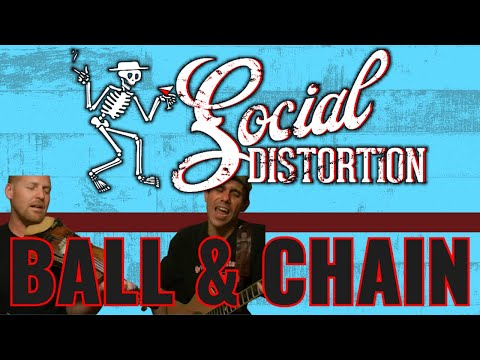 SOCIAL DISTORTION - BALL & CHAIN (cover)