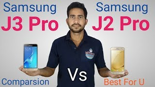 Samsung Galaxy J2 Pro Vs J3 Pro 2gb Ram Comparision Best Phone For You In Hindi