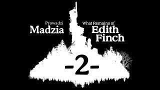 What Remains of Edith Finch #02 - Historia Odina, Calvina, Barbary i Waltera