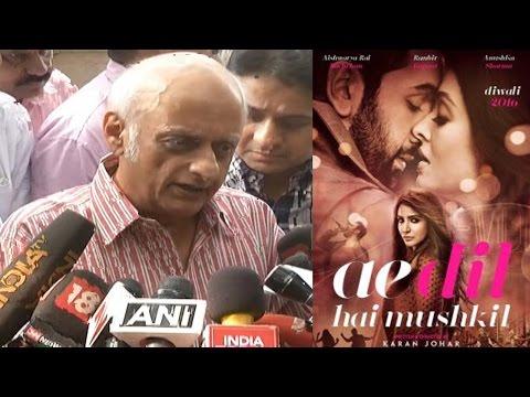 Ae Dil Hai Mushkil Ban Free | Mukesh Bhatt FULL Interview