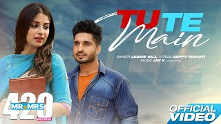Jassie Gill | Tu Te Main (Official Video) | Mr & Mrs 420 Returns | Rel on 15 Aug