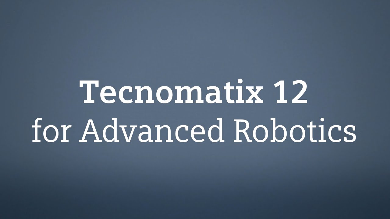 Tecnomatix 12 For Advanced Robotics Youtube