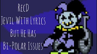 THE WORLD REVOLVING But Jevil Is Really Bi-Polar (RecD) [Deltarune Mashup]