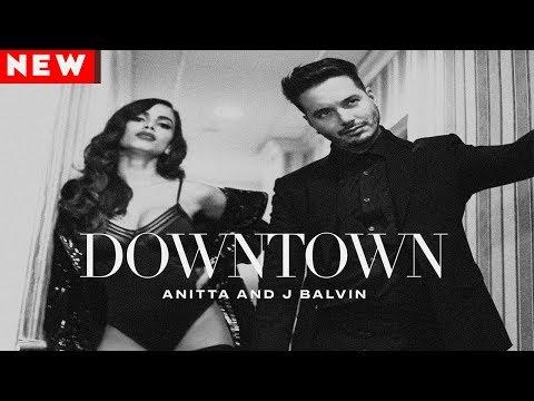 Anitta & J Balvin - Downtown (Download Music Free) [LANÇAMENTO]