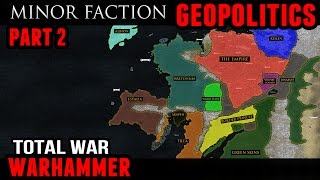 Video Total War: Warhammer - Geopolitics (Minor Factions) download MP3, 3GP, MP4, WEBM, AVI, FLV Agustus 2018