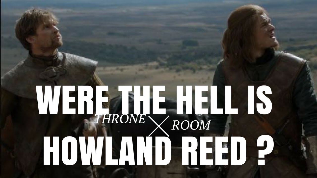 Where in The Hell Is Howland Reed ????|Game of Thrones ...  Where in The He...