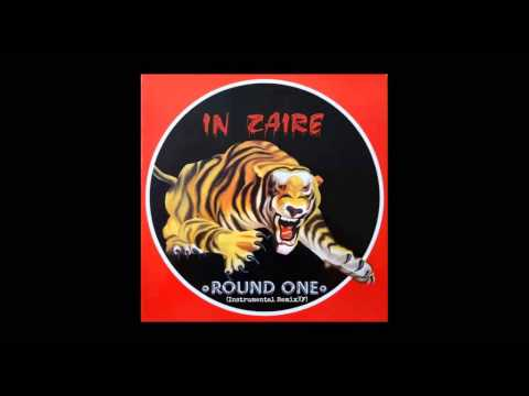 Round One - In Zaire (Instrumental Remix) (F)