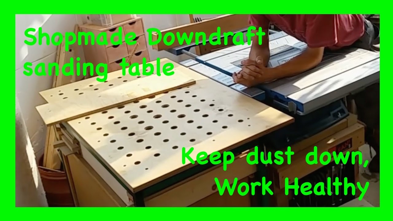 How to make a DIY down draft sanding table and out feed table: Easy shop made woodworking ...