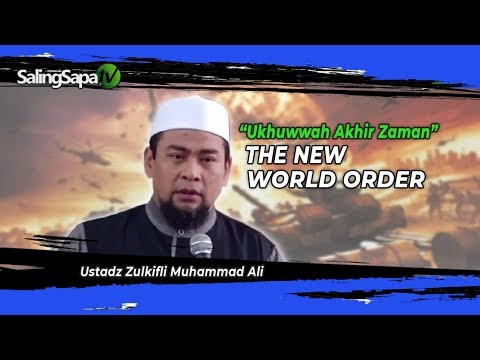 Ustadz Zulkifli Ali - The New World Order