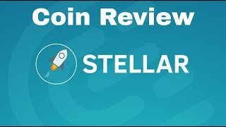 Stellar (XLM) Coin Review - Giving Ripple A Run For It